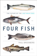 Four Fish: The Future of the Last Wild Food by Paul Greenberg      - Powell's Books
